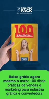 Baixe grátis agora mesmo o livro: 100 dicas práticas de vendas e marketing para indústria gráfica e convertedora